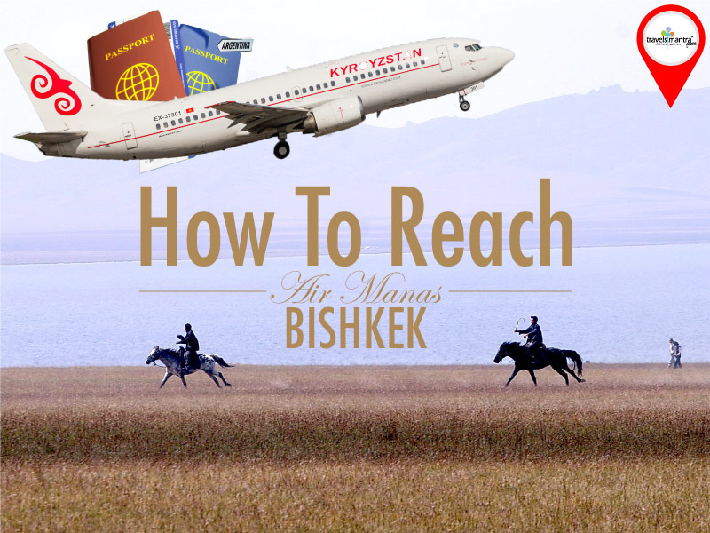 How to Reach Bishkek