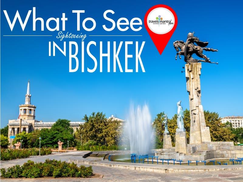 What to See in Bishkek