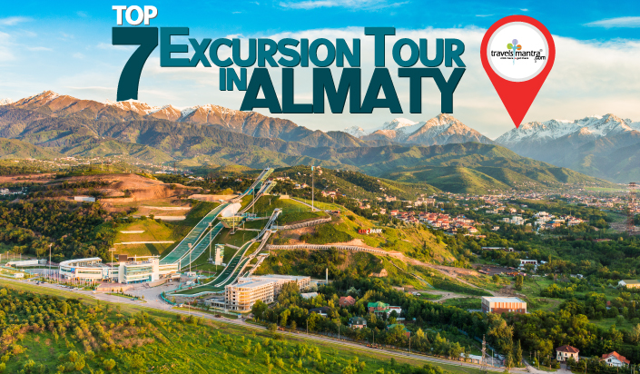 Top 7 Almaty Excursion Blog - Travels Mantra