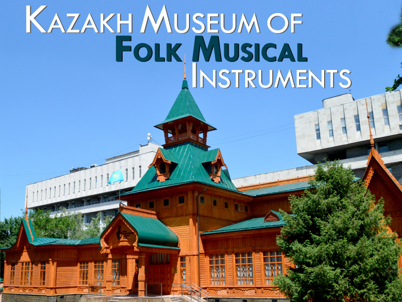 Kazakh Museum of Folk Musical Instruments - Travels Mantra